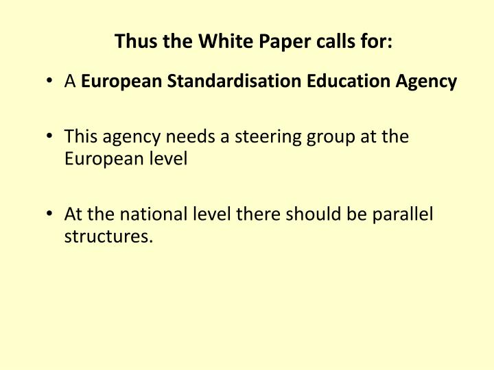 Thus the White Paper calls for: