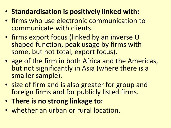 Standardisation is positively linked with: