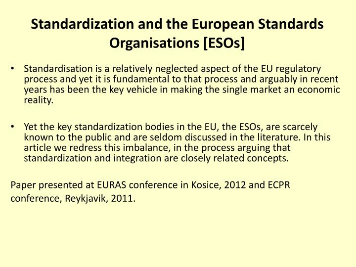 Standardization and the European Standards Organisations [ESOs]