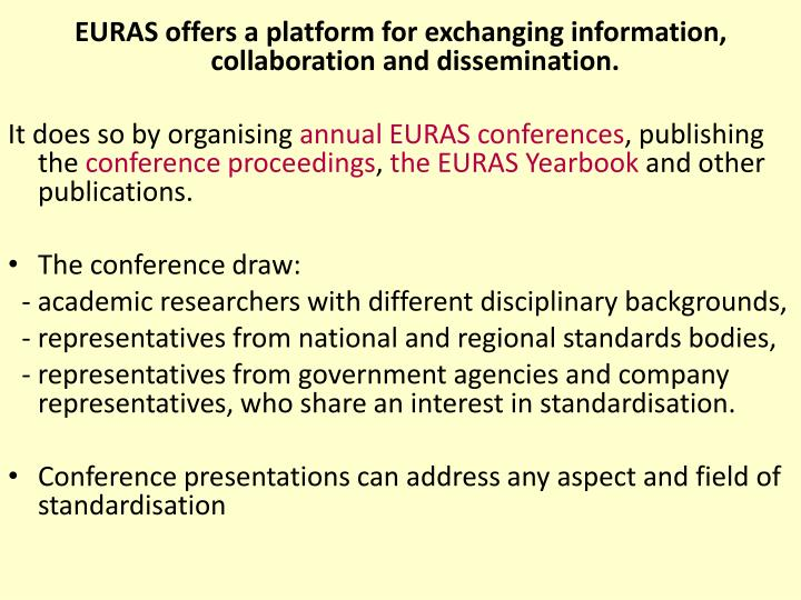 EURAS offers a platform for exchanging information, collaboration and dissemination.