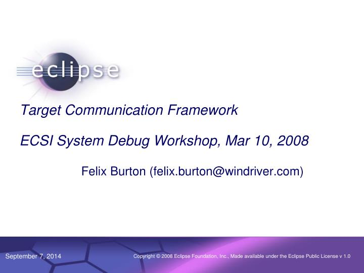 Target communication framework ecsi system debug workshop mar 10 2008
