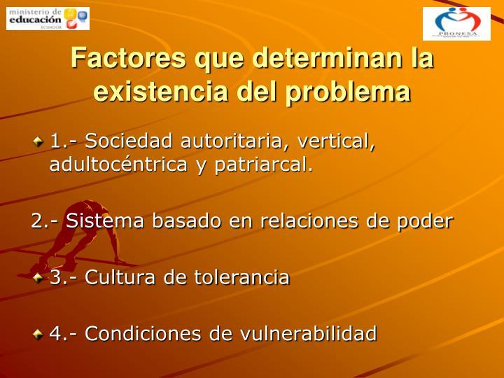 Factores que determinan la existencia del problema