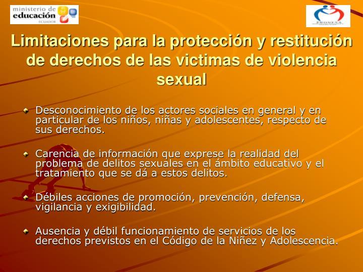 Limitaciones para la protección y restitución de derechos de las victimas de violencia sexual