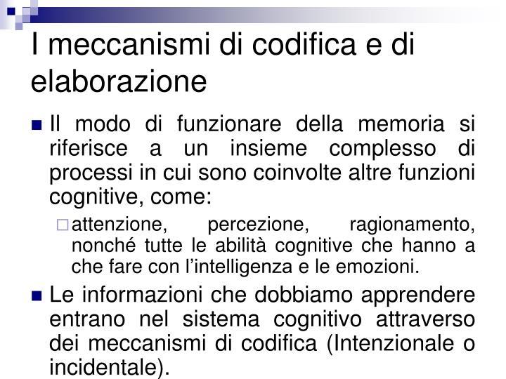 I meccanismi di codifica e di elaborazione