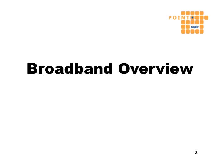 Broadband Overview