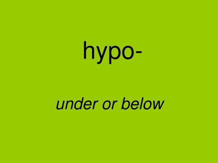hypo-