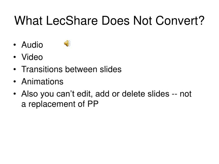 What LecShare Does Not Convert?