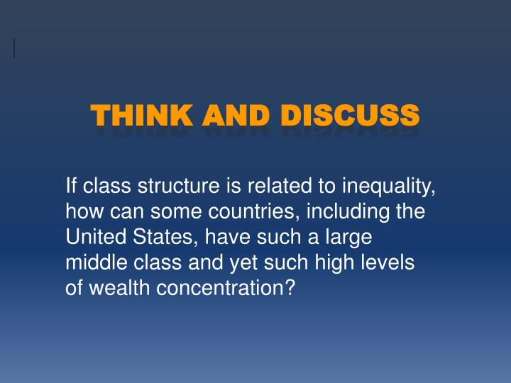 If class structure is related to inequality, how can some countries, including the United States, have such a large middle class and yet such high levels of wealth concentration?