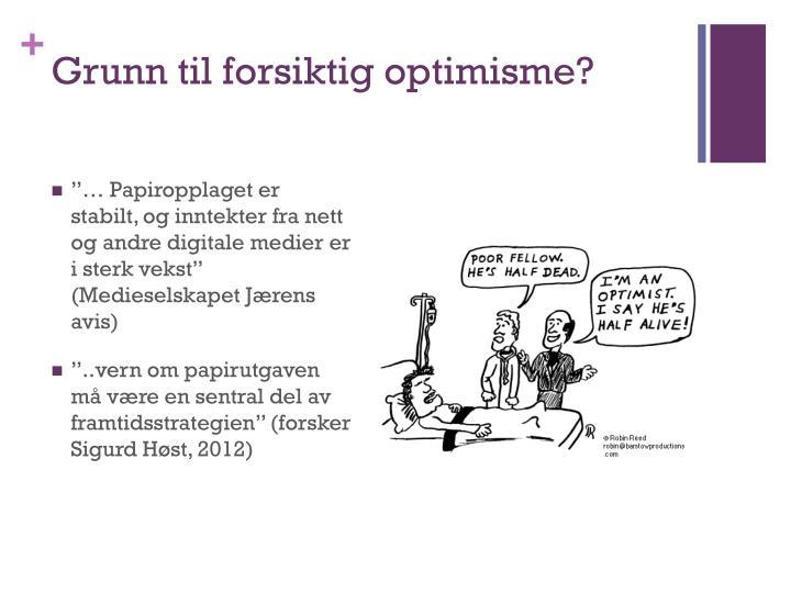 Grunn til forsiktig optimisme?