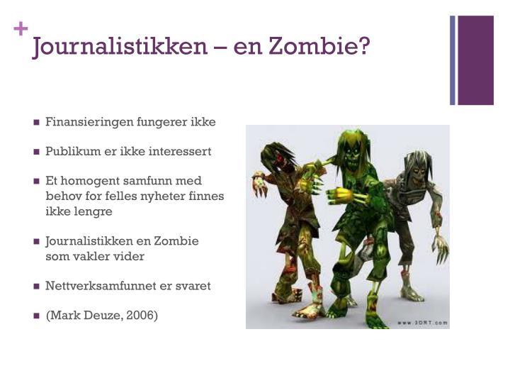 Journalistikken – en Zombie?
