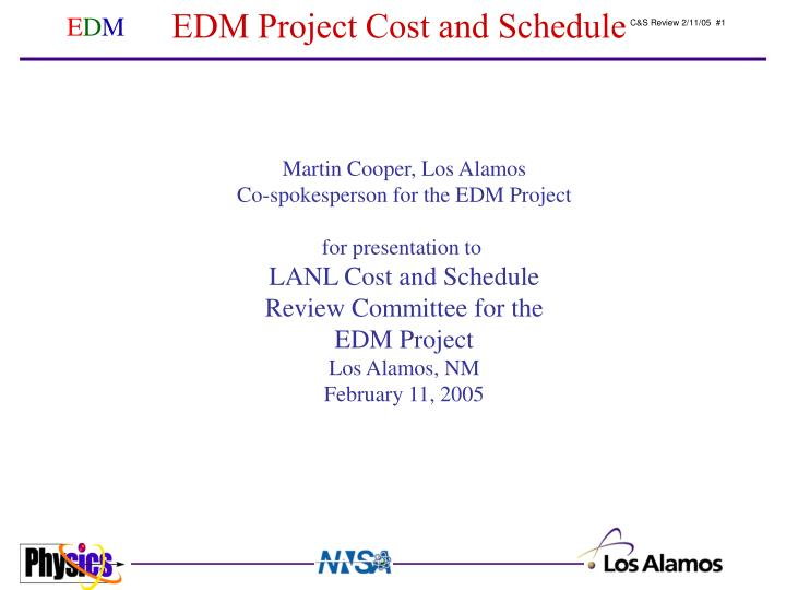 EDM Project Cost and Schedule