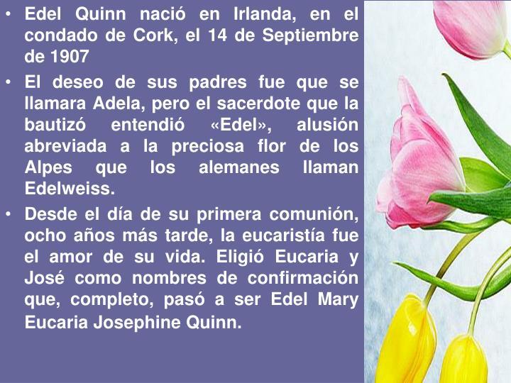 Edel Quinn nació en Irlanda, en el condado de Cork, el 14 de Septiembre de 1907
