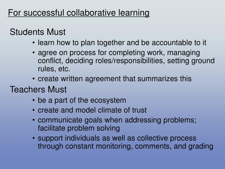 For successful collaborative learning