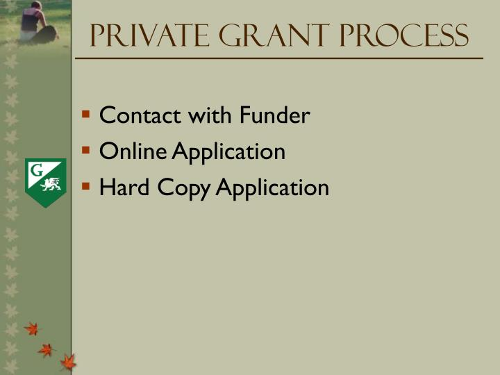 Private Grant Process