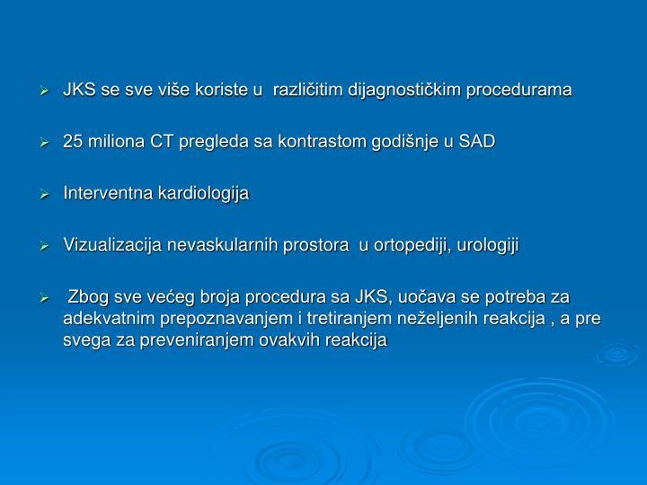 JKS se sve više koriste u  različitim dijagnostičkim procedurama