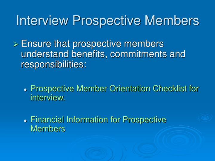 Interview Prospective Members