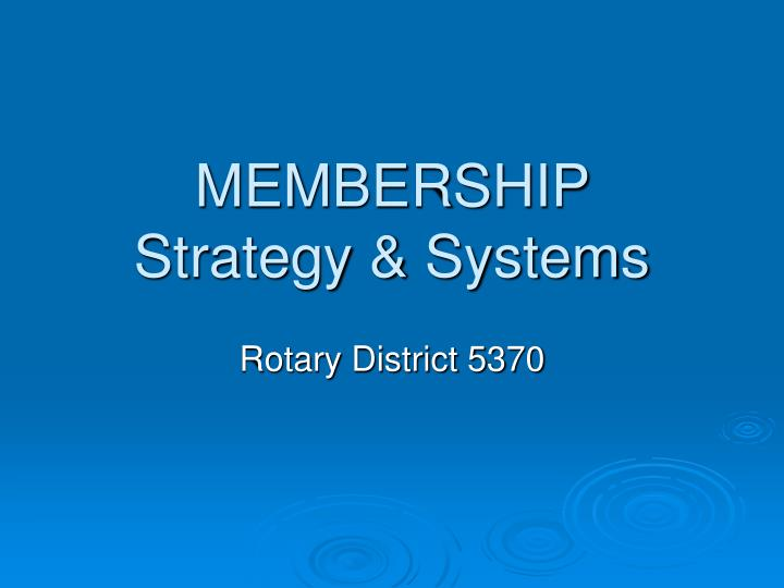 membership strategy systems