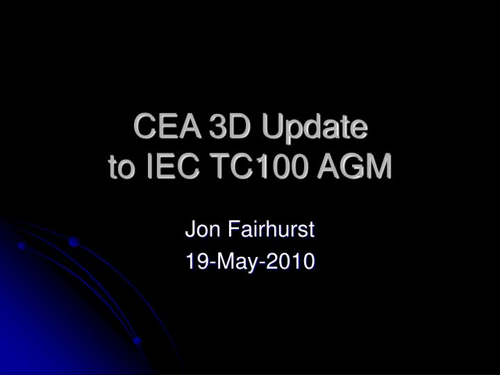 Cea 3d update to iec tc100 agm