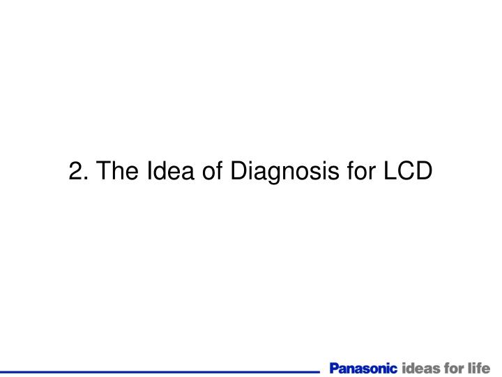 2. The Idea of Diagnosis for LCD