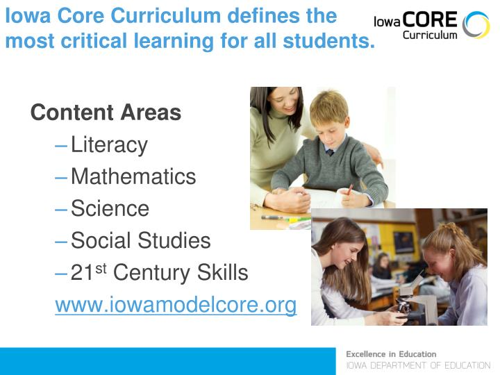 Iowa Core Curriculum defines the most critical learning for all students.