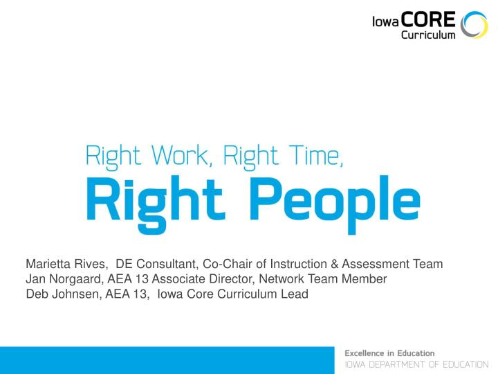 Marietta Rives,  DE Consultant, Co-Chair of Instruction & Assessment Team