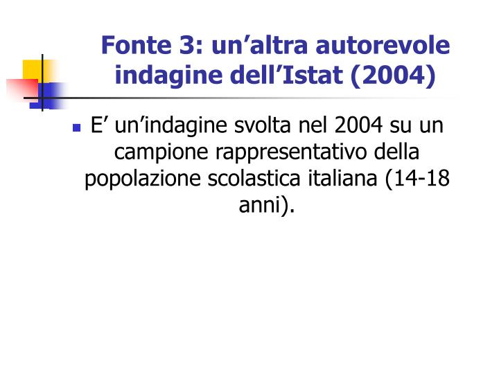 Fonte 3: un'altra autorevole indagine dell'Istat (2004)