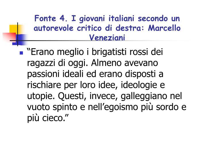 Fonte 4. I giovani italiani secondo un autorevole critico di destra: Marcello Veneziani