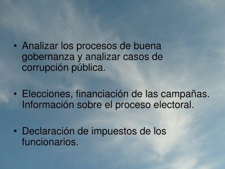 Analizar los procesos de buena gobernanza y analizar casos de corrupción pública.