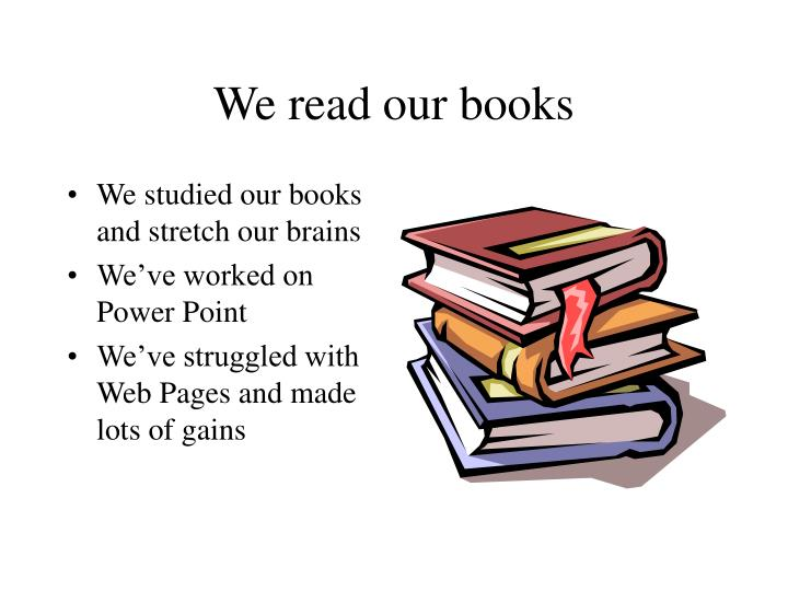 We read our books