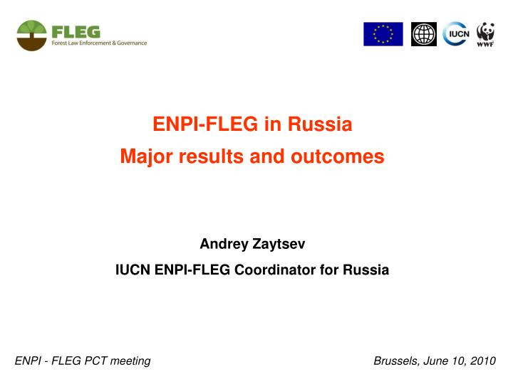 Enpi fleg in russia major results and outcomes andrey zaytsev iucn enpi fleg coordinator for russia