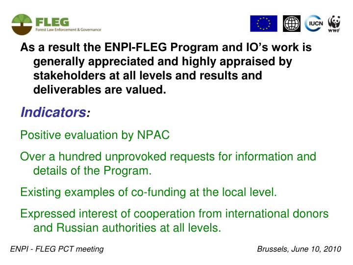 As a result the ENPI-FLEG Program and IO's work is generally appreciated and highly appraised by stakeholders at all levels and results and deliverables are valued.