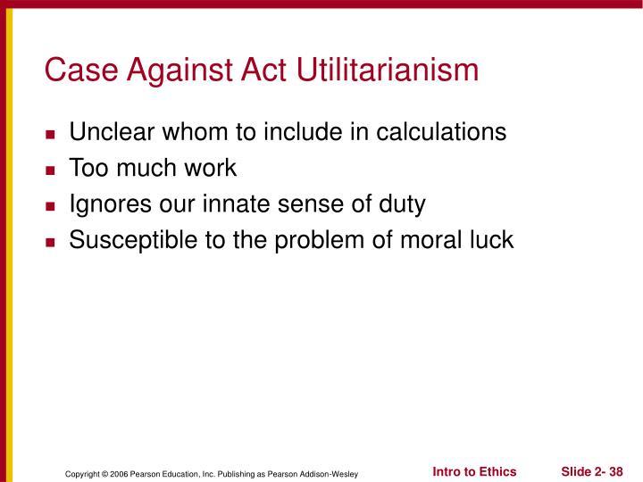 Case Against Act Utilitarianism