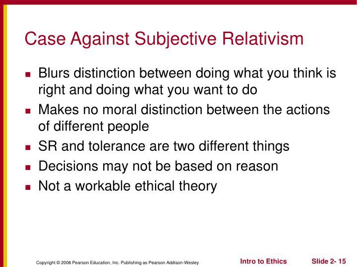 Case Against Subjective Relativism