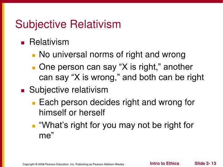Subjective Relativism