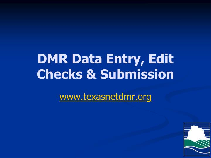 DMR Data Entry, Edit Checks & Submission