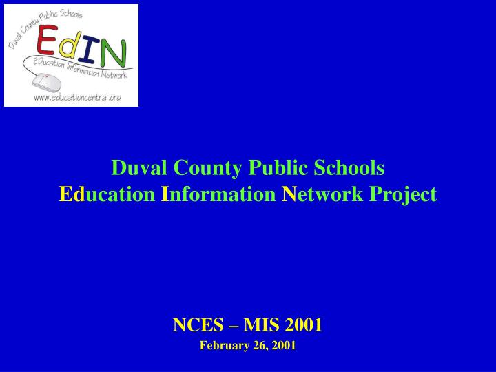Duval county public schools ed ucation i nformation n etwork project