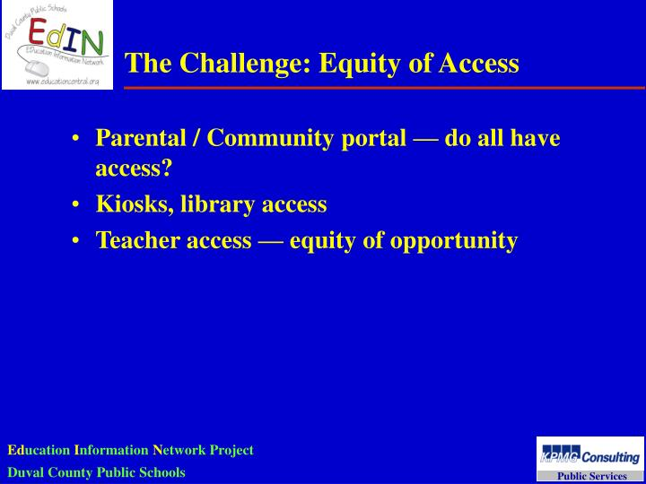 The Challenge: Equity of Access