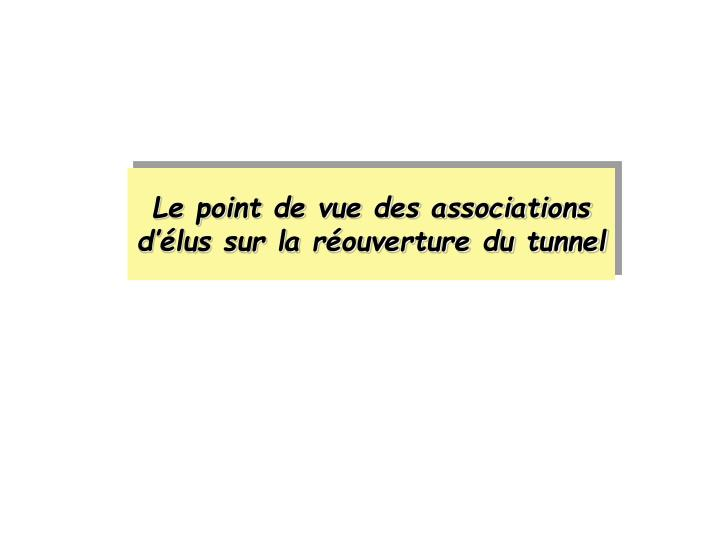 Le point de vue des associations d'élus sur la réouverture du tunnel