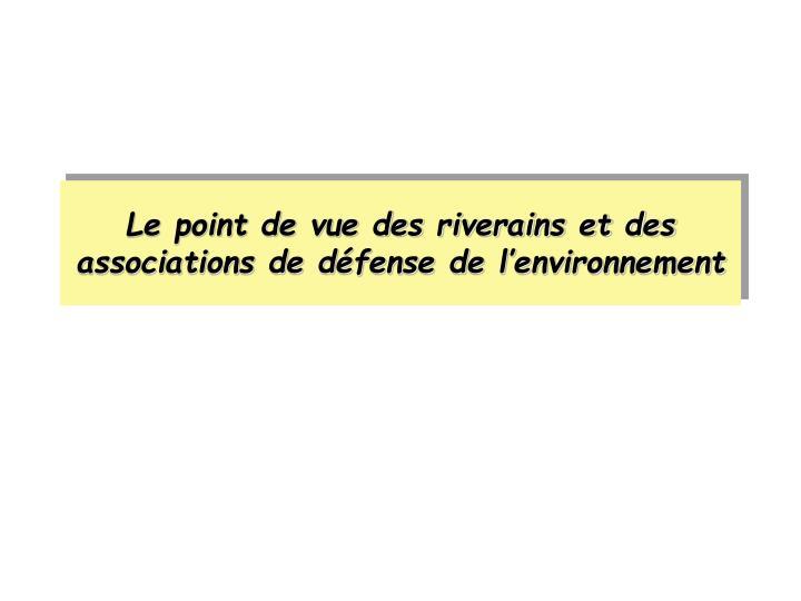 Le point de vue des riverains et des associations de défense de l'environnement