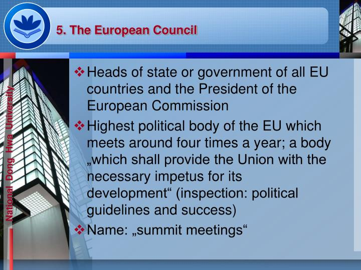 5. The European Council