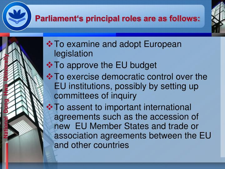 Parliament's principal roles are as follows: