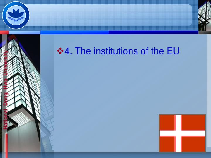4. The institutions of the EU