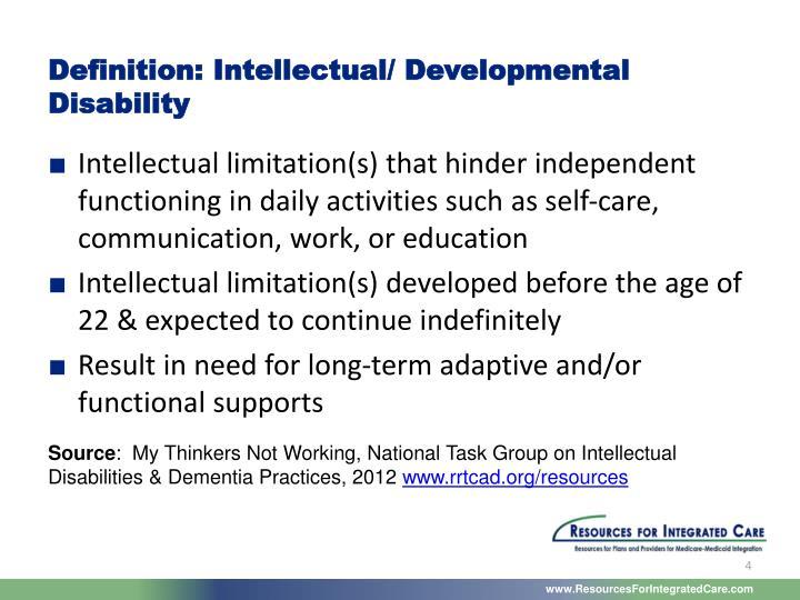 Definition: Intellectual/ Developmental Disability