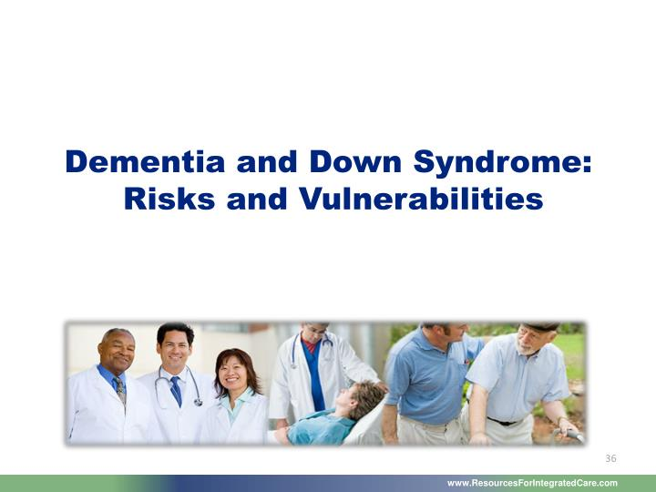 Dementia and Down Syndrome: