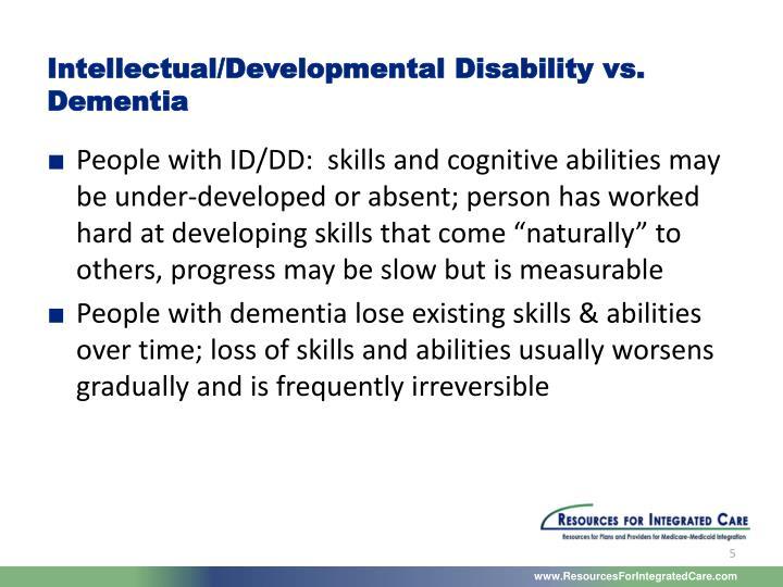 Intellectual/Developmental Disability vs. Dementia