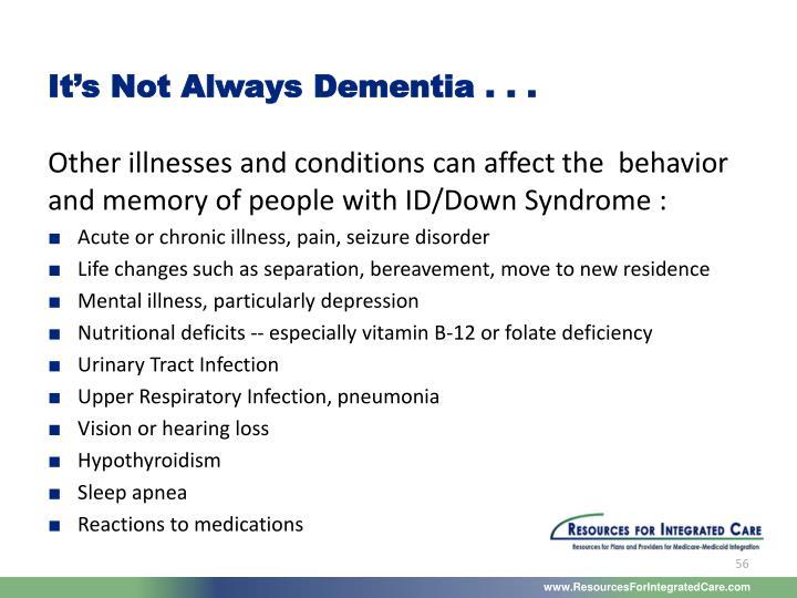 It's Not Always Dementia . . .