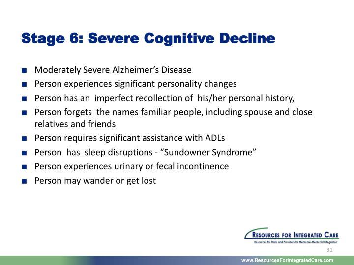 Stage 6: Severe Cognitive Decline