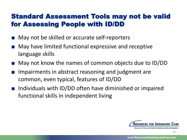 Standard Assessment Tools may not be valid for Assessing People with ID/DD