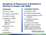 symptoms of depression alzheimer s overlap in people with id dd