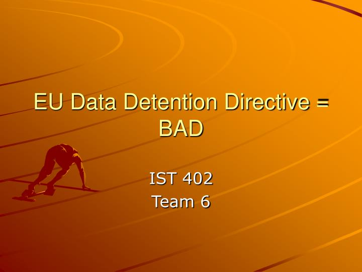Eu data detention directive bad